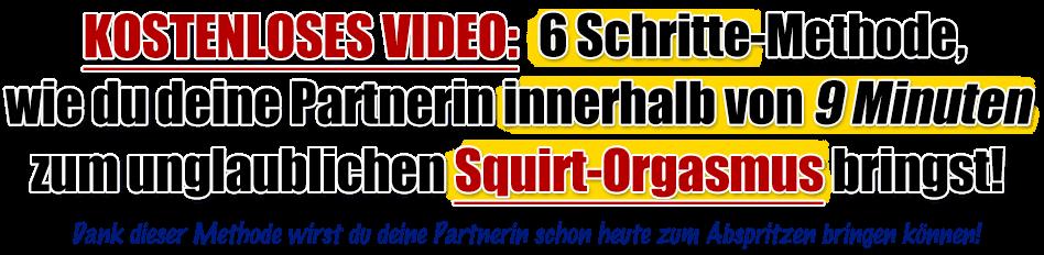 Kostenloses Video: Wie du Frauen innerhalb von 9 Minuten zum Squirt-Orgasmus bringst!